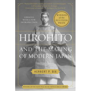 Hirohito and the Making of Modern Japan: Tenth Anniversary Edition