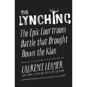 Lynching: The Epic Courtroom Battle That Brought Down the Klan