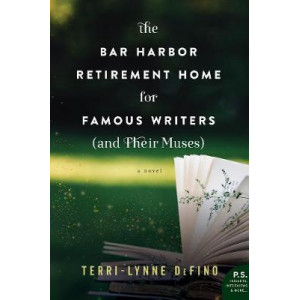 Bar Harbor Retirement Home for Famous Writers (And Their Muses): A Novel
