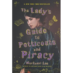 Lady's Guide to Petticoats and Piracy, The