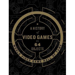 History of Video Games in 64 Objects