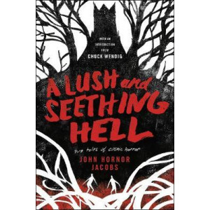 Lush and Seething Hell: Two Tales of Cosmic Horror, A