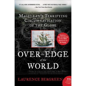 Over the Edge of the World, Updated Edition: Magellan's Terrifying Circumnavigation of the Globe