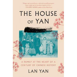House of Yan: A Family at the Heart of a Century in Chinese History, The