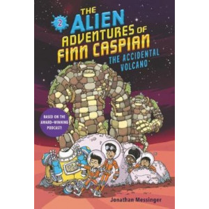 Alien Adventures of Finn Caspian #2: The Accidental Volcano