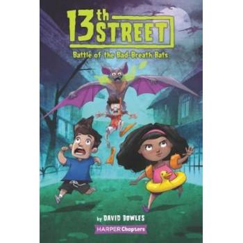 13th Street #1: Battle of the Bad-Breath Bats