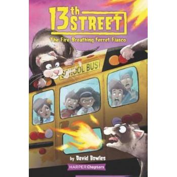 13th Street #2: The Fire-Breathing Ferret Fiasco