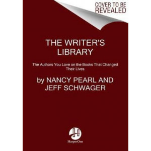 Writer's Library:  Authors You Love on the Books That Changed Their Lives