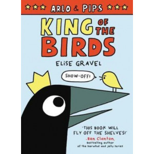 Arlo & Pips: King of the Birds