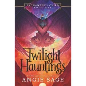 Enchanter's Child #1: Twilight Hauntings