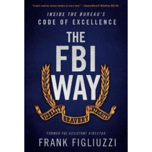 FBI Way: Inside the Bureau's Code of Excellence, The