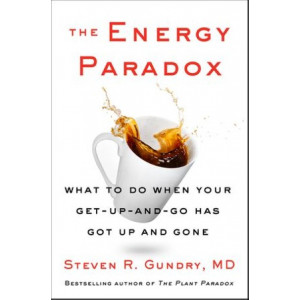 Energy Paradox: What to Do When Your Get-Up-and-Go Has Got Up and Gone, The