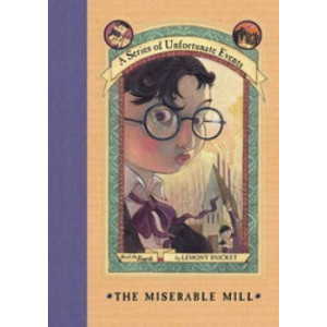 Miserable Mill # 4 Series of Unfortunate Events