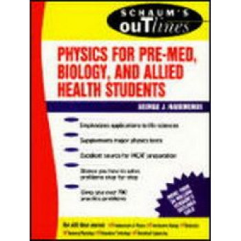 Schaums Outline of Physics for Pre-med, Allied Health & Biology Students