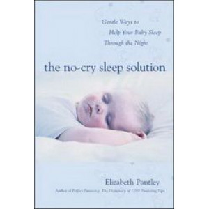 No-Cry Sleep Solution : Gentle Ways to Help Your Baby Sleep Through the Night