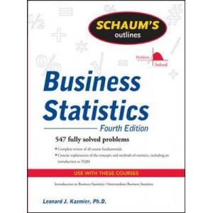 Schaum's Outline of Business Statistics, Fourth Edition