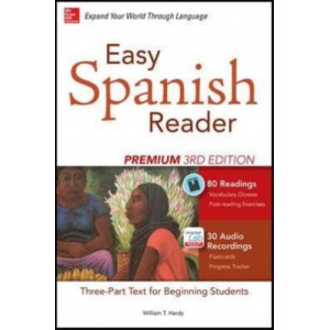Easy Spanish Reader Premium: A Three-Part Reader for Beginning Students + 160 Minutes of Streaming Audio