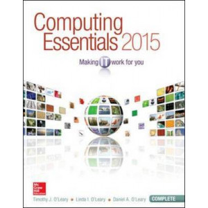 Computing Essentials: 2015 Complete Edition