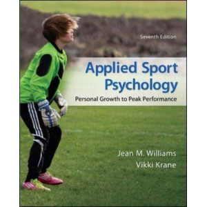 Applied Sport Psychology: Personal Growth to Peak Performance 7E