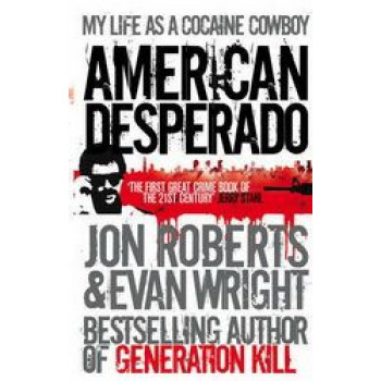 American Desperado : My Life as a Cocaine Cowboy