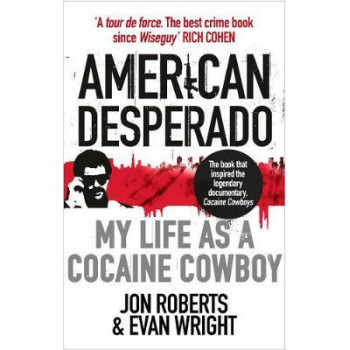 American Desperado: My life as a Cocaine Cowboy