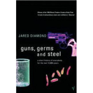 Guns, Germs & Steel : A Short History of Everybody for the Last 13000 Years