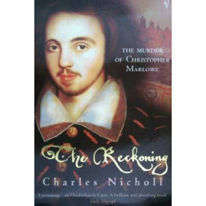 Reckoning: the Murder of Christopher Marlowe