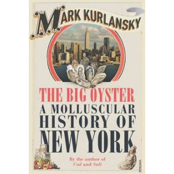Big Oyster : Molluscular History Of New York