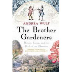 Brother Gardeners : Botany, Empire and the Birth of an Obsession