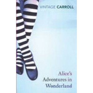 Alice's Adventures in Wonderland: & Through the Looking Glass