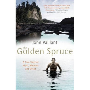 Golden Spruce: A True Story of Myth, Madness and Greed