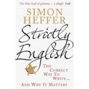 Strictly English:  Correct Way to Write ... and Why it Matters