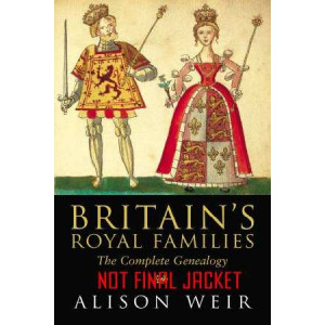 Britain's Royal Families : The Complete Genealogy