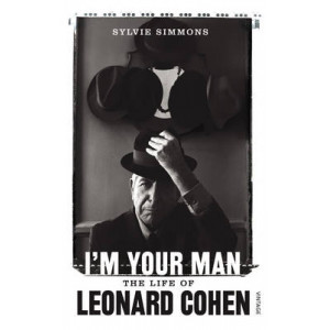 I'm Your Man : Life of Leonard Cohen