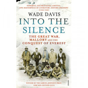 Into the Silence : Great War, Mallory & the Conquest of Everest