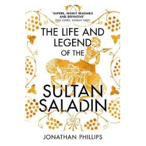 Life and Legend of the Sultan Saladin, The