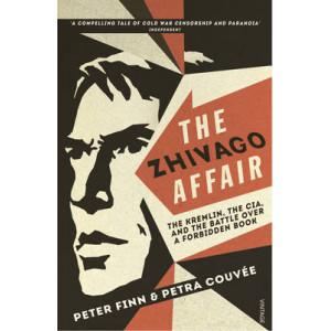 Zhivago Affair: The Kremlin, the CIA, and the Battle Over a Forbidden Book