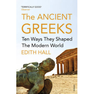 Ancient Greeks: Ten Ways They Shaped the Modern World