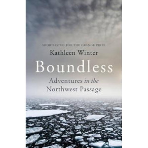 Boundless: Adventures in the Northwest Passage