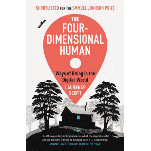 Four-Dimensional Human: Ways of Being in the Digital World