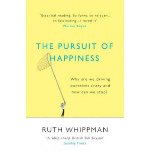 Pursuit of Happiness: Why are We Driving Ourselves Crazy and How Can We Stop?