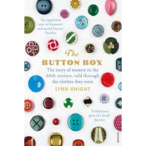Button Box: The Story of Women in the 20th Century Told Through the Clothes They Wore