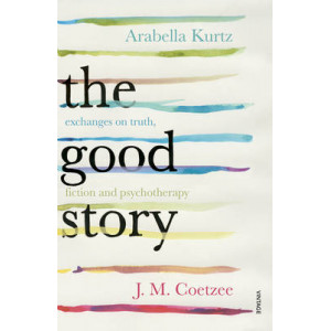 Good Story: Exchanges on Truth, Fiction and Psychotherapy