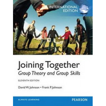 Joining Together : Group Theory & Group Skills 11E