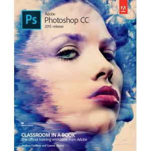 Adobe Photoshop CC Classroom in a Book: 2015