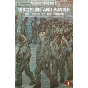 Discipline & Punish : The Birth of the Prison