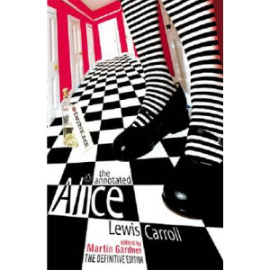 Annotated Alice: Definitive Edition: Alice's Adventures in Wonderland & Through the Looking Glass