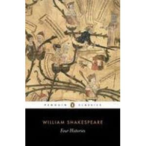 Four Histories : Richard II / Henry IV Parts I and 2 / Henry V