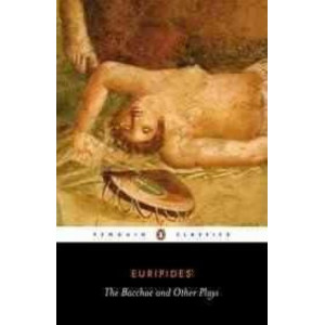 Bacchae & Other Plays