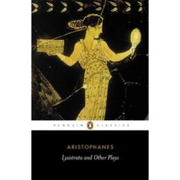 Lysistrata & Other Plays : The Archanians / The Clouds / Lysistrata